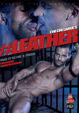leather, chichi larue, chi chi larue, channel 1 releasing, rascal video, safe sex, brett bradley, gay, fetish, porn