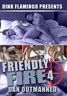 Friendly Fire 4: Dan Outmanned