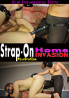 Strap-On Home Invasion