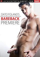 dato foland's bareback premiere, dato foland, bareback, big dick, uncut, gay, porn, lucas entertainment, russian