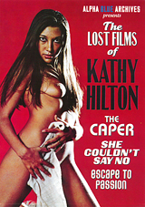 The Lost Films Of Kathy Hilton: She Couldn't Say No