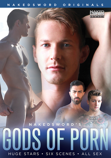 gods of porn, naked sword, movie review, gay, safe sex, condoms, darius ferdynand, gino mosca, ryan rose, duncan black, sebastian kross, killian james, chris harder, brent corrigan, adam ramzi, logan moore