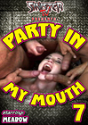 Party In My Mouth 7