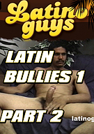 Latin Bullies Part 2