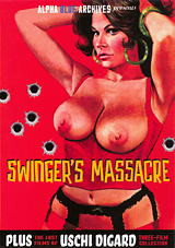 The Lost Films Of Uschi Digard: Swinger's Massacre