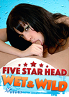 Five Star Head Wet And Wild