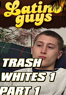 Trash Whites Part 1