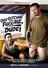 quit bitchin' and fuck me dude, next door, gay, porn, mark long, orlando fox, str8 bait, straight guy, safe sex