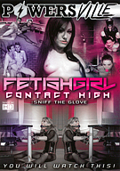 Fetish Girl Contact High: Sniff The Glove