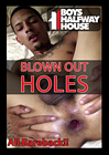 Blown Out Holes