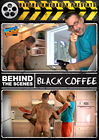 Behind The Scenes: Black Coffee