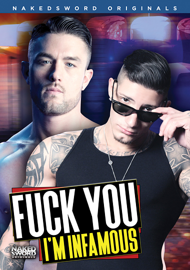 fuck you i'm infamous, naked sword, nakedsword, ryan rose, draven torres, diesel washington, tyler rush, vadim black, jd phoenix, cameron diggs, colton grey, gay, porn