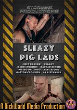 sleazy pig lads, dick wadd, raw, bareback, pigboy, gay, porn, fetish, euro, leather