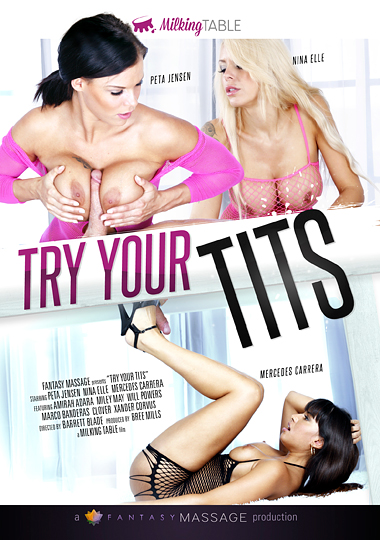 try your tits, porn, massage, milking table, peta jensen, marco banderas, will powers, xander corvus, amirah adara, nina elle, miley mae, clover, mercedes carrera, fantasy massage