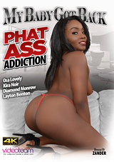 My Baby Got Back: Phat Ass Addiction