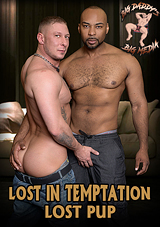 lost in temptation, lost pup, alpha one media, big daddy's big media, gay, porn, daddy, bareback, tyler griz, shane diesel, interracial