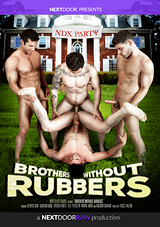 brothers without rubbers, nextdoor, next door, gay, bareback, porn, fratboys, derrick dime, quentin gainz