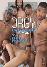 Orgy Fuckers 4: You Aint Ready