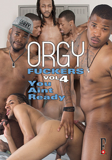 Orgy Fuckers 4: You Aint Ready cover