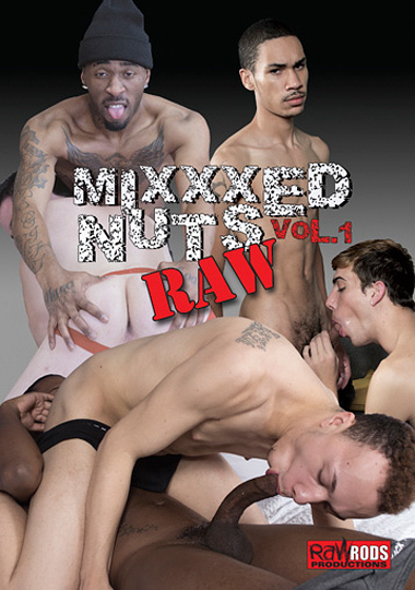 raw rods productions, mixxxed nuts raw, interracial, gay, porn, bareback, kristopher delagado, mendoza monroe, antonio rashad, troy newton, johnathan riverra, kevin barks, jason wolfe, cameron cummings