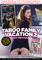 Taboo Family Vacation 2: A XXX Taboo Parody