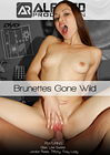 Brunettes Gone Wild
