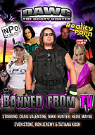 Dawg The Booty Hunter: Banned From TV