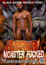 Raw Sex Chronicles 3: Monster Fucked