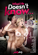 what he doesn't know, pretty dirty, infidelity, cheating, wife, brandi love, porn, mick blue