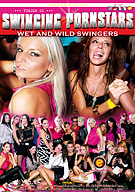 Swinging Pornstars: Wet And Wild Swingers