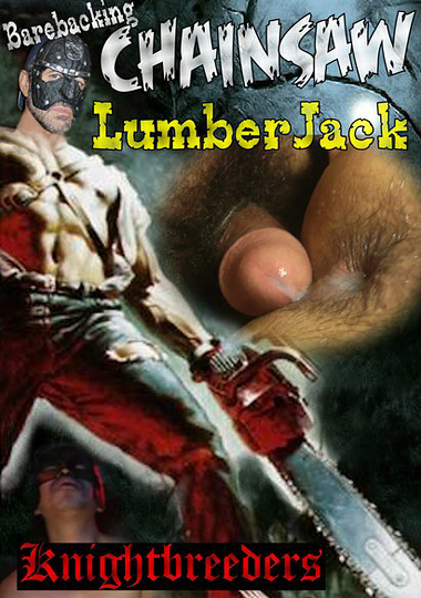 Barebacking Chainsaw LumberJack cover