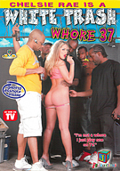 White Trash Whore 37: Chelsie Rae