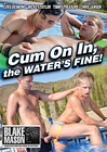 Cum On In, The Water's Fine