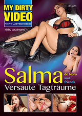My Dirty Video 17: Salma De Nora And Friends Versaute Tagtraume