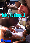 Take It Deep 2
