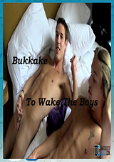 Bukkake To Wake The Boys