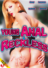 Young Anal and Reckless