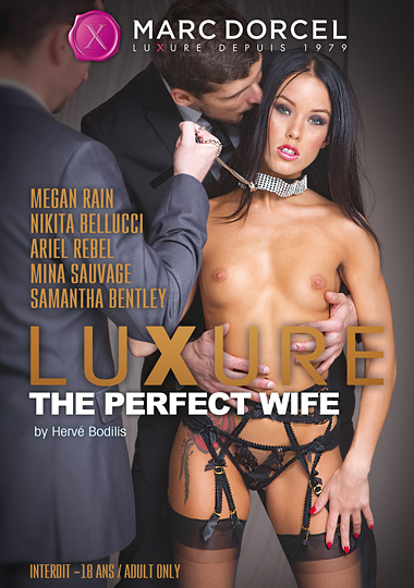 luxure, the perfect wife, marc dorcel, euro, porn, nikita bellucci, megan rain, ariel rebel, samantha bentley, mina sauvage, bdsm, stockings, lingerie, fetish, dp, double penetration, anal, gangbang, bondage, exhibitionism