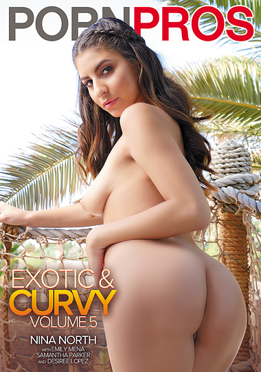 porn pros, exotic and curvy 5, thick ass, big tits, big butt, latina, navajo, porn, anal, nina north, desiree lopez, emily mena, samantha parker