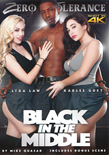 black in the middle, interracial, ir, zero tolerance, lyra law, lyra louvel, karlee grey, threeway, threesome