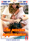 The Perverse Nymphomaniac