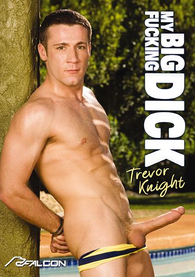 Big Fucking Cock - NakedSword.com | My Big Fucking Dick: Trevor Knight