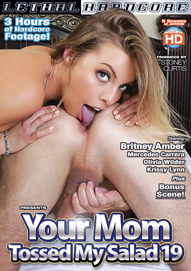 your mom tossed my salad 19, lethal hardcore, britney amber, krissy lynn, olivia wilder, mercedes carrera, rimming, rimjob, analingus, ass eating, salad tossing
