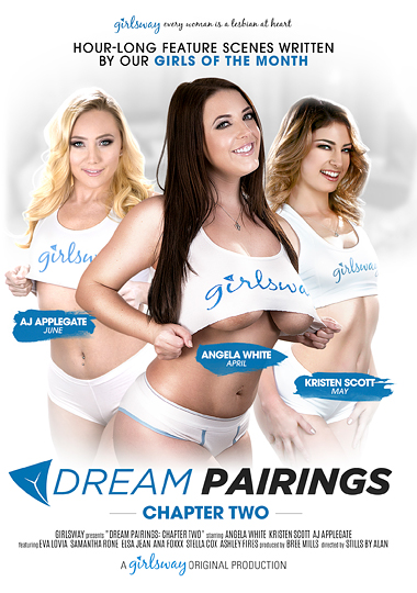 dream pairings chapter two, girlsway, lesbian, all girl, A.J. Applegate, Angela White, Kristen Scott, Ashley Fires, Ana Foxx, Stella Cox, Samantha Rone, Eva Lovia, Elsa Jean