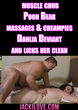 Muscle Chub Pooh Bear Massages And Creampies Dahlia Deviant And Licks Her Clean