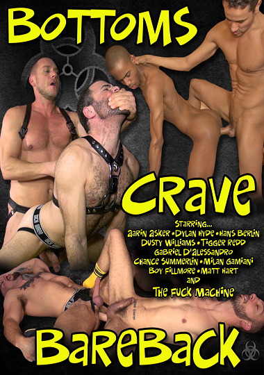 bottoms crave bareback, load masters, raw, gay, porn, threeway, threesome, leather, Dylan Hyde, Hans Berlin, Dusty Williams, Aarin Asker, Tigger Redd, Chance Summerlin, Milan Gamiani, Boy Fillmore, Gabriel D'Alessandro, Matt Hart