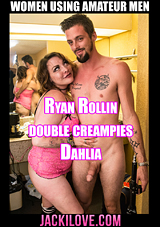 Ryan Rollin Double Creampies Dahlia