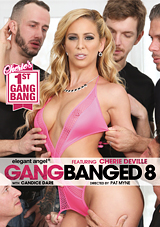 gang banged 8, gangbang, elegant angel, first gangbang, cherie deville, anal, dp, double penetration, ass to mouth