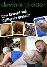 Cum Starved And California Creamin