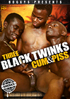 Three Black Twinks Cum And Piss